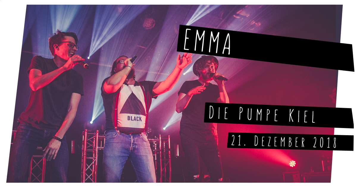 EMMA in der Pumpe in Kiel