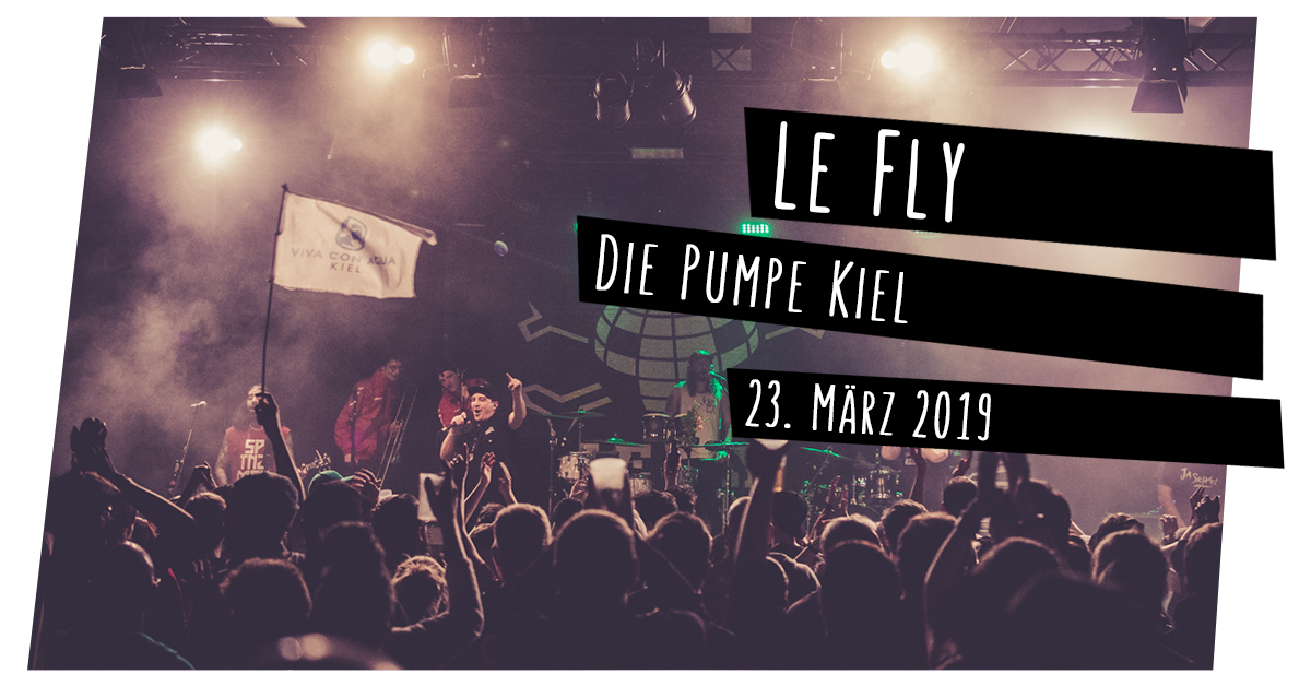 Le Fly in der Pumpe in Kiel